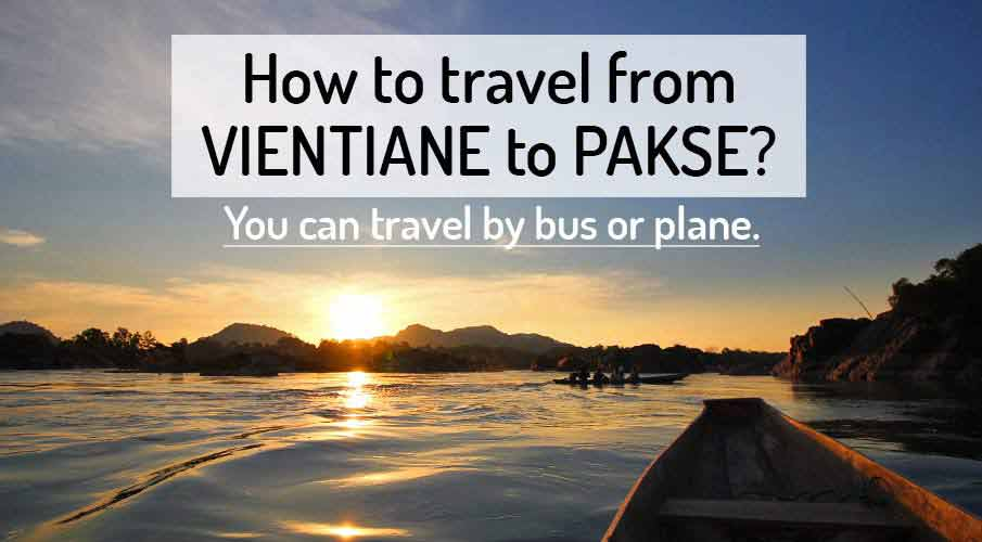 How to get from Vientiane to Pakse