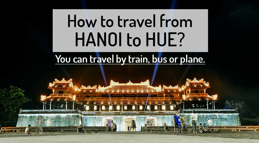 How to get from Hanoi to Hue